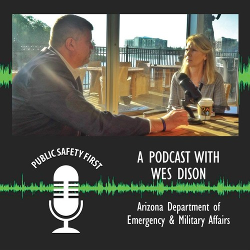 Episode 12: The future of public safety technology & em. management with Arizona DEMA's Wes Dison