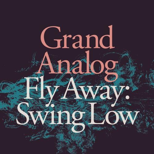 Grand Analog - Fly Away: Swing Low (instrumental)