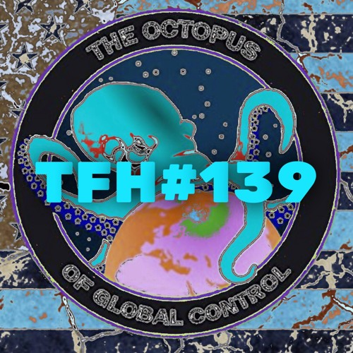 #139: The Octopus of Global Control with Charlie Robinson