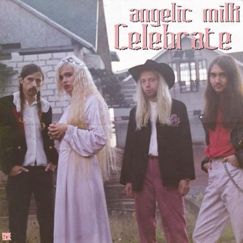 """angelic milk - """"Celebrate"""""""