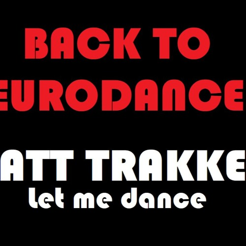 MATT TRAKKER - Let Me Dance