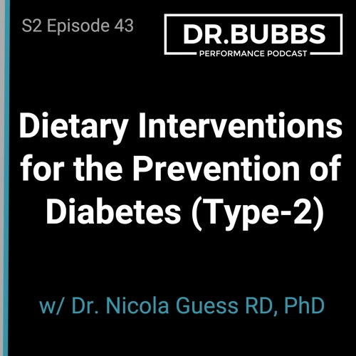 S2E43 // Dietary Interventions for the Prevention of Diabetes (Type-2) w/ Dr. Nicola Guess PhD