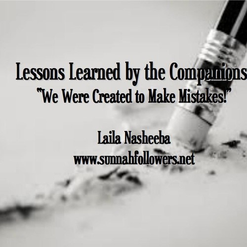 Lessons Learned from the Companions - We were Created to Make Mistakes!