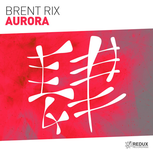 Brent Rix - Aurora  [Out Now]