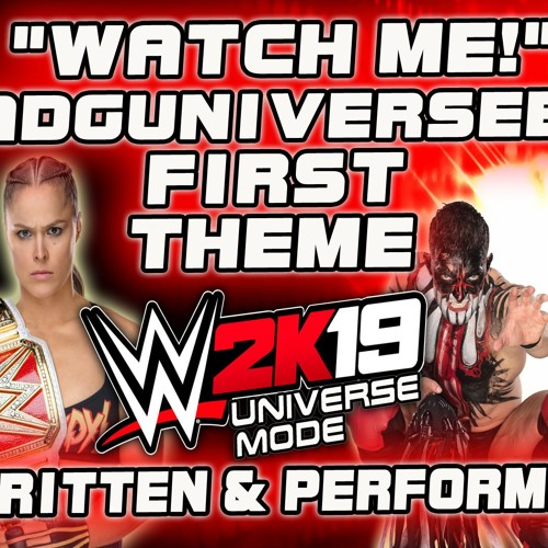 Watch Me By ADG AntDaGamer - First Theme Song For WWE 2K19