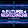 Download The Future of Yesteryear Mp3