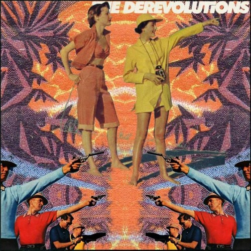 DeRevolutions | The Catchy Earworm Your Mother Warned You About