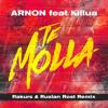 Arnon feat. Killua - Te Molla (Rakurs & Ruslan Rost Radio Edit)