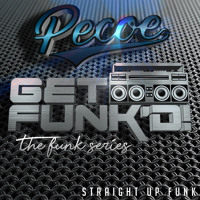 Pecoe - Get Funk'd (Straight Up Funk)