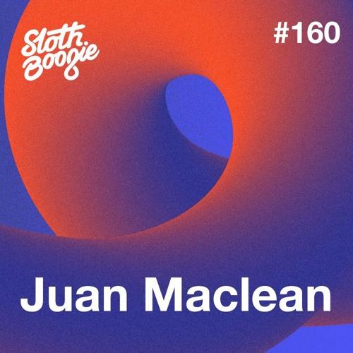 SlothBoogie Guestmix #160 - Juan Maclean
