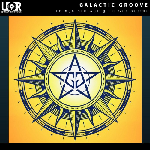 Galactic Groove - Things Are Going To Get Better