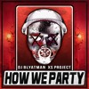 DJ Blyatman & XS Project - How We Party