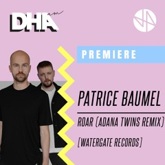 Premiere: Patrice Baumel - Roar (Adana Twins Remix) [Watergate Records]