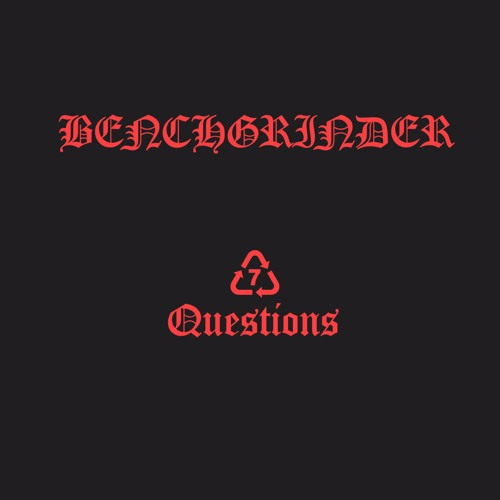 BENCH GRINDER - 7 QUESTIONS (Dj Nibc Hungover Remix)