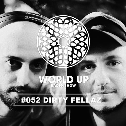Dirtyfellaz - World Up Radio Show #52