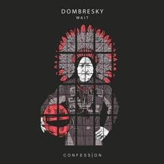 Dombresky - Wait (Trip Trop Twist)