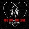 Felice - You Got The Love (Dan Lee DnB Remix)