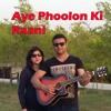 Aye Phoolon Ki Raani