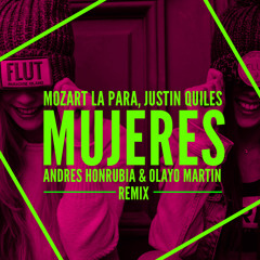 Mozart La Para, Justin Quiles - Mujeres (Andrés Honrubia & Olayo Martin Remix)