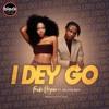 Freda Rhymz ft. Kelvyn Boy - I Dey Go