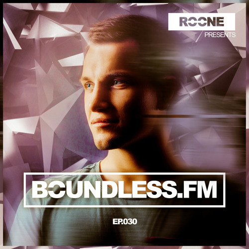 Roone pres. BoundlessFM, EP.030