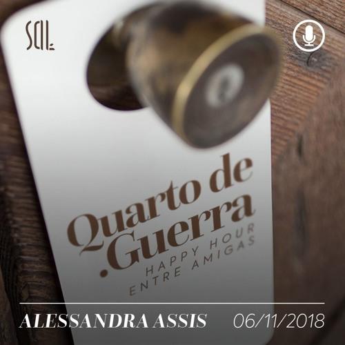 Quarto de Guerra - Alessandra Assis - 06/11/2018