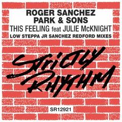Roger Sanchez Park & Sons ft Julie McKnight - This Feeling (Low Steppa Junior Sanchez Redford mixes)