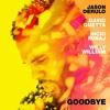 Jason Derulo x David Guetta  - Goodbye feat Nicki Minaj & Willy William [RAP REMIX]