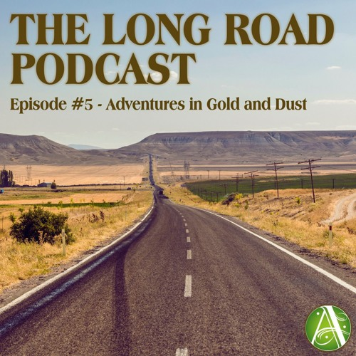 Episode #5 - Adventures in Gold and Dust