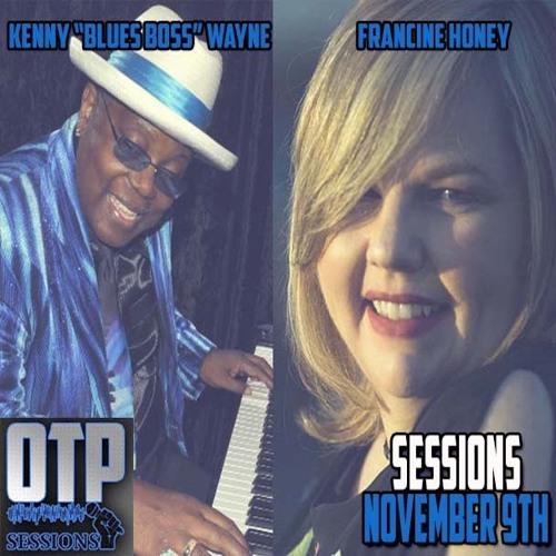 Sessions Nov. 9, 2018 - Guests - Francine Honey, Kenny Wayne