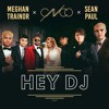 CNCO, Meghan Trainor, Sean Paul - Hey DJ Acapella + Instrumental  FREE