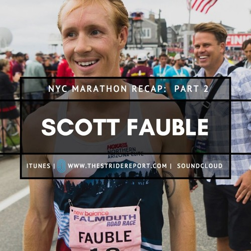 Scott Fauble joins us to drop some BIG news and recap his performance at the New York City Marathon