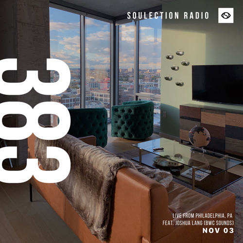Soulection Radio Show #383 ft. Joshua Lang