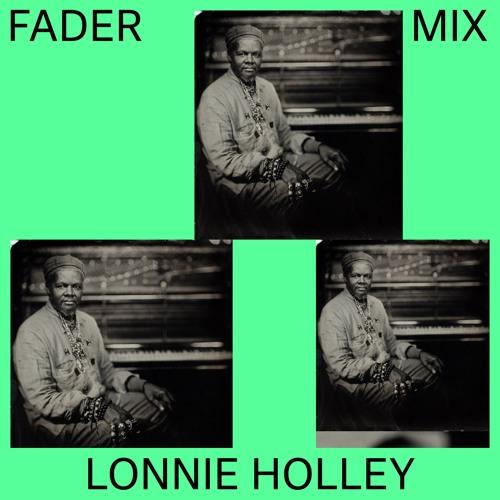 FADER Mix: Lonnie Holley