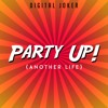 Digital Joker - Party Up! (Another Life) (Radio Edit)