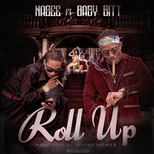 ROLL UP x(Baby Gitt Produced By Nitro Beatz)