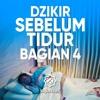 Amalan Sehari hari: Bacaan Dzikir Sebelum Tidur Bagian 4 - Ustadz Ahmad Firdaus, Lc.