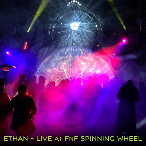 Ethan - Live At FnF Spinning Wheel
