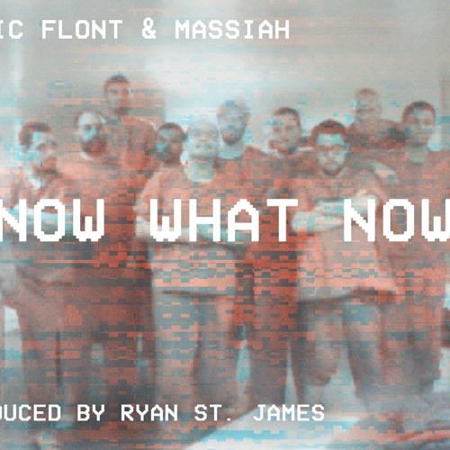 Mic Flont & Massiah - Now What Now