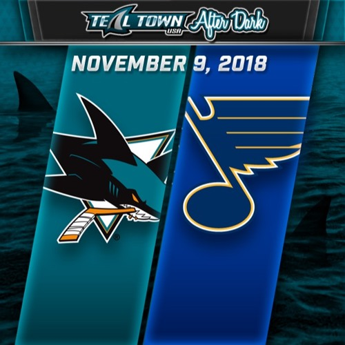 Teal Town USA After Dark (Postgame) - Sharks @ Blues - 11-9-2018