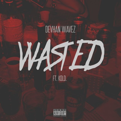 Wasted ft. KOLD. (Prod. by Josh Petruccio)