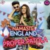 Namaste England - Proper Patola ( TREVISH MOOMBAHTON REMIX ) Click buy = Free Download