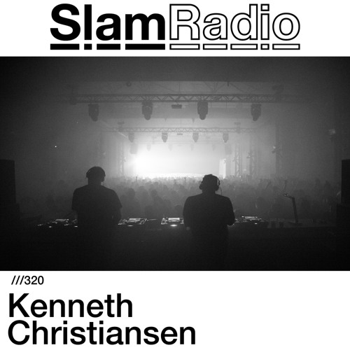 #SlamRadio - 320 - Kenneth Christiansen