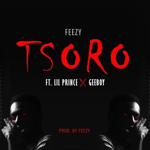 Tsoro - (Ft. Lil Prince x Geeboy)