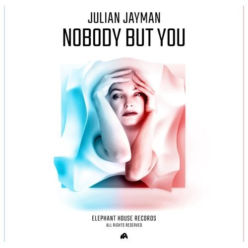 Julian Jayman - Nobody But You
