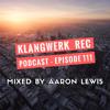 Klangwerk Radio Show - EP111 - Aaron Lewis