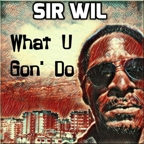 What U Gon Do