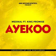 Medikal - Ayekoo Feat King Promise