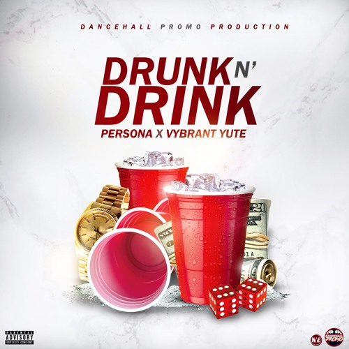 Persona & Vybrant Yute - Drunk 'N' Drink (Prod. by Dancehall Promo)