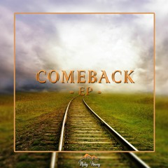 Comeback EP - Out Now - Released 20th Dec 2018